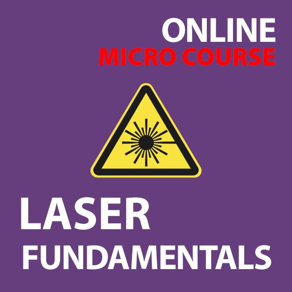 Laser Fundamentals: Laser Safety Micro Online Course